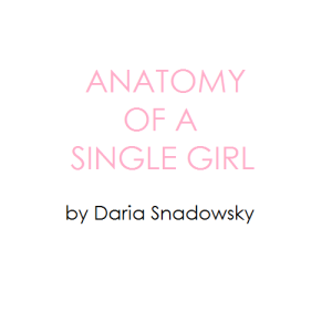 Book Review: Anatomy of a Single Girl by Daria Snadowsky