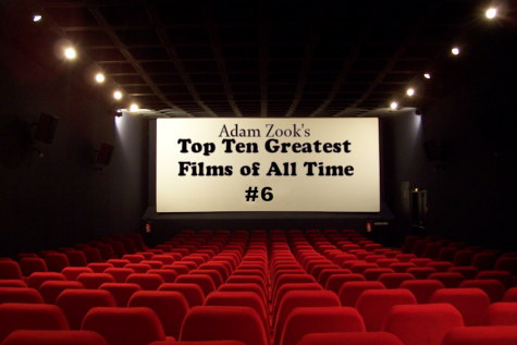 Top Ten Greatest Films of All Time: #6