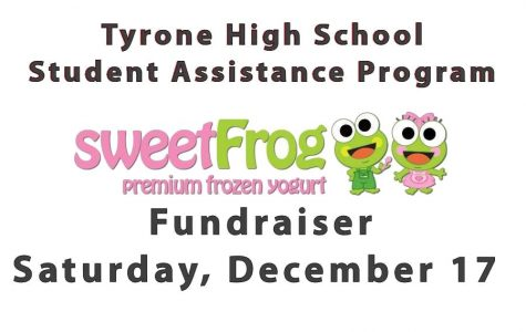 Tyrone's Student Assistance Program Fundraiser at Sweet Frog on Saturday