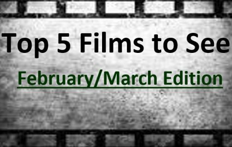 JCliff's Top Five Films to See in February/March