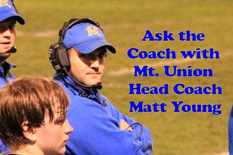 Ask the Coach with Mount Union Head Coach Matt Young ...