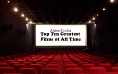 Adam Zook's Top Ten Greatest Films of All Time