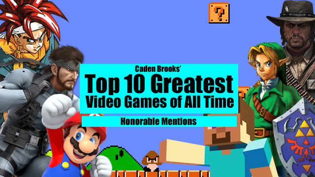 Top Ten Greatest Video Games of All Time: Honorable Mentions