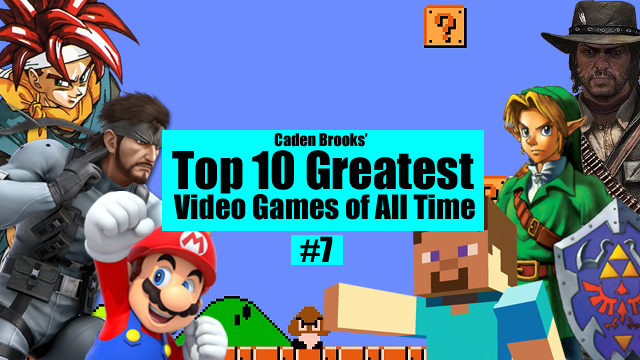 Top Ten Greatest Video Games of All Time: #7