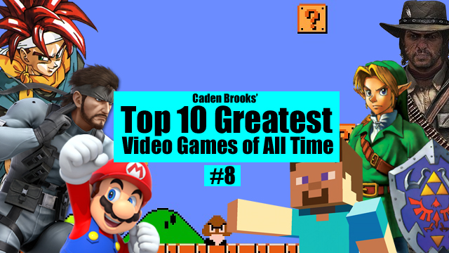 Top Ten Greatest Video Games of All Time: #8