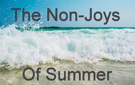 Opinion: The Non-Joys of Summer