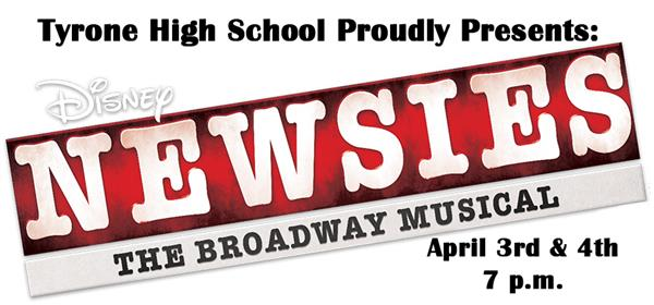 Tyrone Area High School Proudly Presents: Newsies