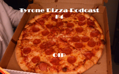 Tyrone Pizza Podcast #4 OIP